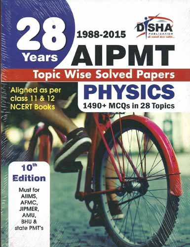 28 Years CBSE-AIPMT Topic wise Solved Papers PHYSICS (1988 - 2015) (Old Edition)