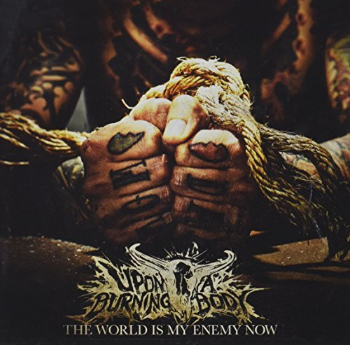 The World Is My Enemy Now by Upon A Burning Body