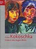 img - for Oskar Kokoschka: Erlebnis des Augen-Blicks. Aquarelle und Zeichnungen (German Edition) book / textbook / text book
