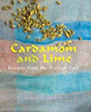 Cardamom and Lime: Recipes from the Arabian Gulf