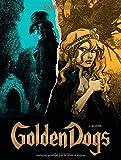 Golden Dogs - tome 4 - Quatre