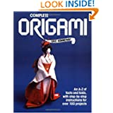 Complete Origami: Facts and Folds, With Step-By-Step Instructions for over 100 Projects
