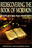 img - for By John L. & Thorne, Melvin J. Sorenson REDISCOVERING THE BOOK OF MORMON - Insights You May Have Missed Before [Paperback] book / textbook / text book