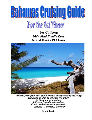 Bahamas Cruising Guide for the 1st Timer: Itineraries for The Abacos, Eleuthera and the Exumas ... Don't leave your cruise to chance take advantage of Joe's 4 decades of Bahamas Cruising Experience. PDF