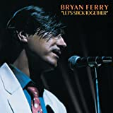 Let's Stick Togetherby Bryan Ferry