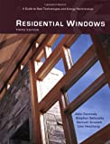 img - for Residential Windows: A Guide to New Technologies and Energy Performance (Third Edition) book / textbook / text book