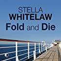 Fold and Die Audiobook by Stella Whitelaw Narrated by Julia Barrie