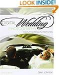 Digital Wedding Photography: Capturin...