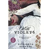 With Violets ~ Elizabeth Robards