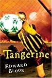 Tangerine (Edition 1st Harcourt Ed) by Edward Bloor [Paperback(2006£©]