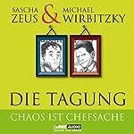 Die Tagung. Chaos ist Chefsache | Sascha Zeus,Michael Wirbitzky