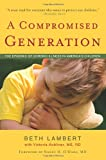 img - for A Compromised Generation: The Epidemic of Chronic Illness in America's Children book / textbook / text book