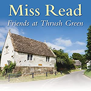 Friends at Thrush Green Audiobook