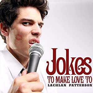 Jokes to Make Love To | [Lachlan Patterson]