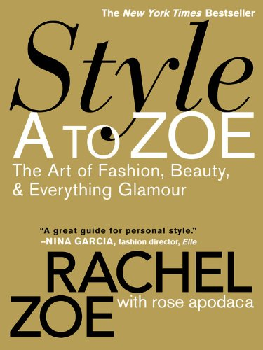 51hh85WcL4L Style A to Zoe: The Art of Fashion, Beauty, &amp; Everything Glamour