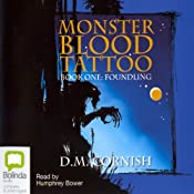 Monster Blood Tattoo: Book 1: Foundling | [D. M. Cornish]