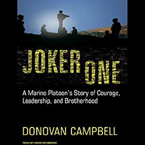 Joker One: A Marine Platoon's Story of Courage, Leadership, and Brotherhood | [Donovan Campbell]