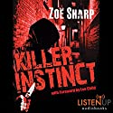 Killer Instinct: Charlie Fox, Book 1 Audiobook by Zoe Sharp Narrated by Angéle Masters