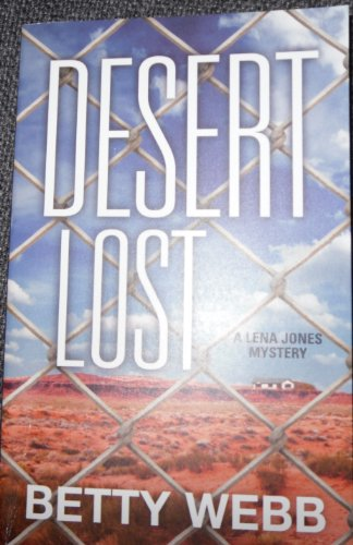 Desert Lost (Lena Jones Mystery), Betty Webb