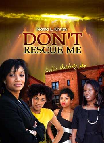 Don't Rescue Me, God's Molding Me by Marita Kinney ebook deal