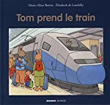 "Afficher ""Tom prend le train"""