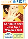 10 Habits That Mess Up a Woman's Diet: Simple Strategies to Eat Right, Lose Weight, and Reclaim Your Health