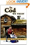 In Cod We Trust: Living the Norwegian...