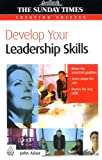 Develop Your Leadership Skills (Creating Success) (0749449195) by Adair, John