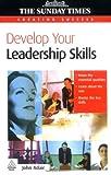 Develop Your Leadership Skills (Creating Success) (0749449195) by Adair, John