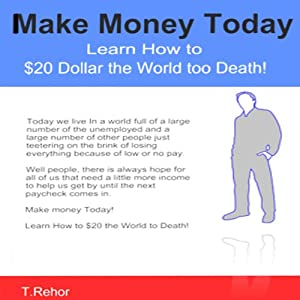Make Money Today: Learn How to $20 the World to Death with Craigslist! | [Tony Rehor]