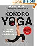 Kokoro Yoga: Maximize Your Human Pote...