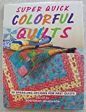 img - for Super Quick Colorful Quilts book / textbook / text book
