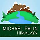 Himalaya Audiobook by Michael Palin Narrated by Michael Palin