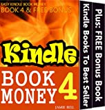 How To Bring Your Kindle Books from Nowhere To Best Seller (Kindle Book Money #4) (Make Money with Kindle Books - How to Write & Sell Fiction & Nonfiction ... Amazon: Writing, Marketing & Selling Series)