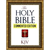 COMMENTED EDITION: The Authorized English Holy Bible for Kindle Commented Edition (Kindle MasterLink Technology): Complete Old Testament & New Testament ... Major Book (Bible for Kindle / Kindle Bible)by God