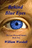 img - for Behind Blue Eyes (The Last Werewolf Hunter Series Book 2) book / textbook / text book