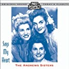 The Andrews Sisters; Says My Heart