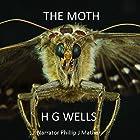 The Moth Hörbuch von H. G. Wells Gesprochen von: Phillip J. Mather