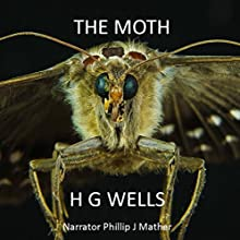 The Moth Audiobook by H. G. Wells Narrated by Phillip J. Mather
