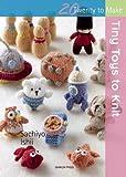 Tiny Toys to Knit (Twenty to Make)