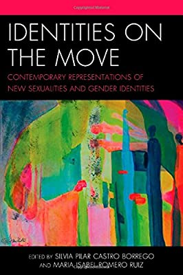 Identities on the Move: Contemporary Representations of New Sexualities and Gender Identities
