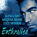 Enthralled (       UNABRIDGED) by Alyssa Day, Meljean Brook, Lucy Monroe Narrated by Justine Eyre