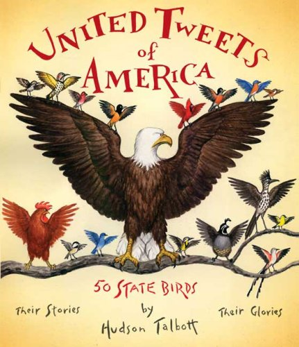 United Tweets of America: 50 State BirdsTheir Stories, Their Glories