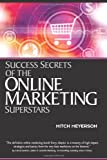 img - for Success Secrets of the Online Marketing Superstars book / textbook / text book