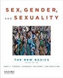 img - for Sex, Gender, and Sexuality: The New Basics 2nd edition by Ferber, Abby L., Holcomb, Kimberly, Wentling, Tre (2012) Paperback book / textbook / text book