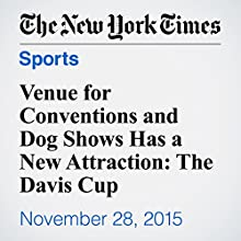 Venue for Conventions and Dog Shows Has a New Attraction: The Davis Cup (       UNABRIDGED) by Sam Borden Narrated by Caroline Miller