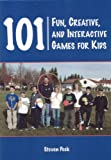 101 Fun, Creative, and Interactive Games for Kids