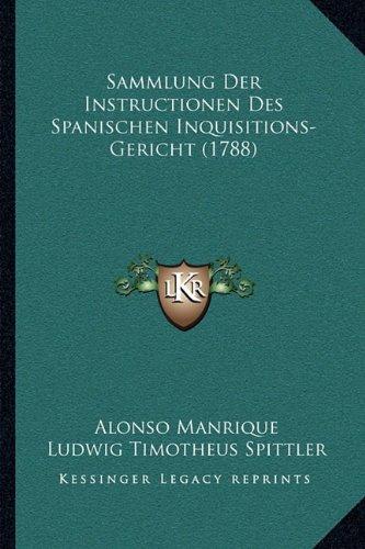 Sammlung Der Instructionen Des Spanischen Inquisitions-Gericht (1788)