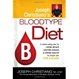 Joseph Christiano's Bloodtype Diet B: A custom eating plan for losing weight, fighting disease, and staying healthy for people with type B bloodby Joseph Christiano