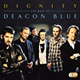 Deacon Blue Dignity: The Best of Deacon Blue